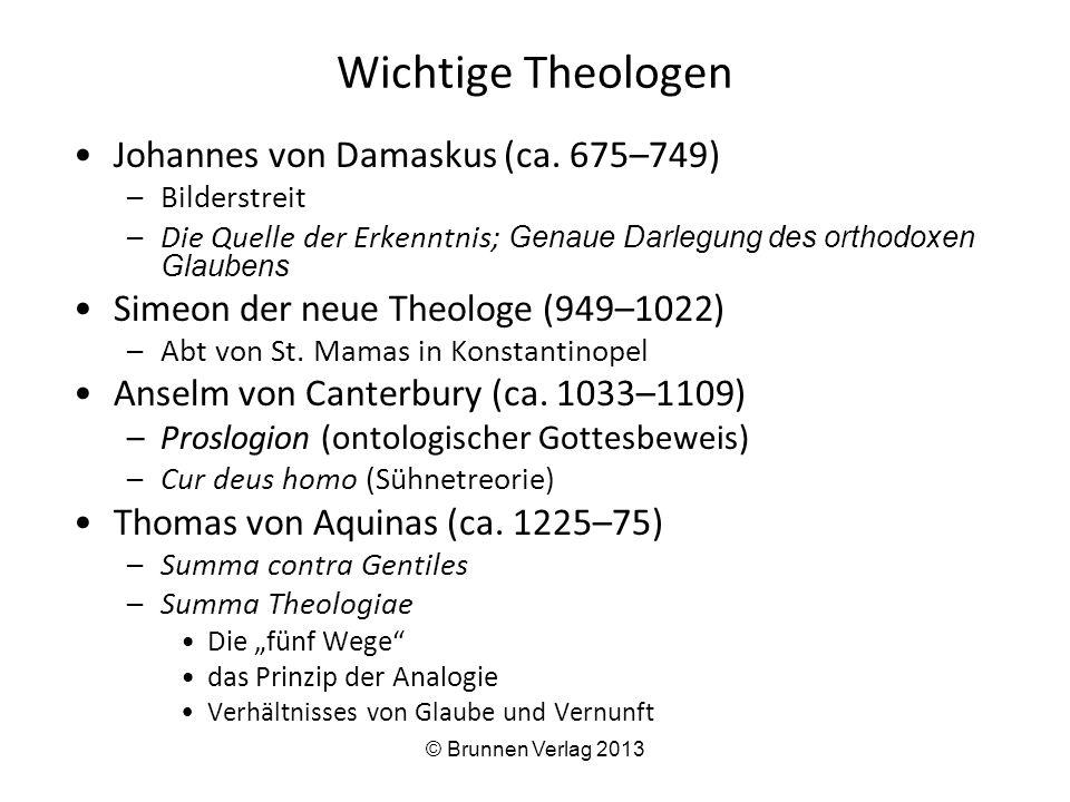 Wichtige Theologen Johannes von Damaskus (ca. 675–749) –Bilderstreit –Die Quelle der Erkenntnis; Genaue Darlegung des orthodoxen Glaubens Simeon der n