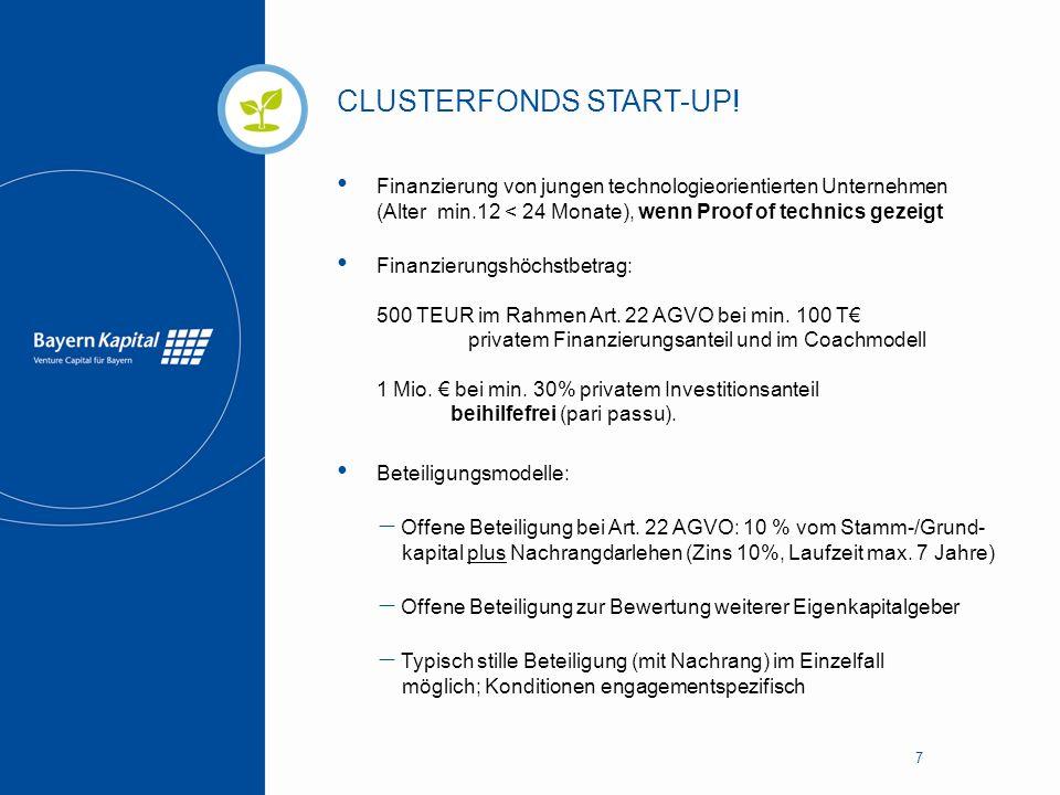 BAYERN KAPITAL INNOVATIONSFONDS 8 Mitfinanzierung von Investitionen und Betriebsmitteln für Innovationsvorhaben bei jungen, technologieorientierten Unternehmen insbesondere in den Phasen Forschung und Entwicklung, Aufbau und Expansion Finanzierungshöchstbetrag: 2.000.000 € Offene Beteiligung und / oder typisch stille Beteiligung.