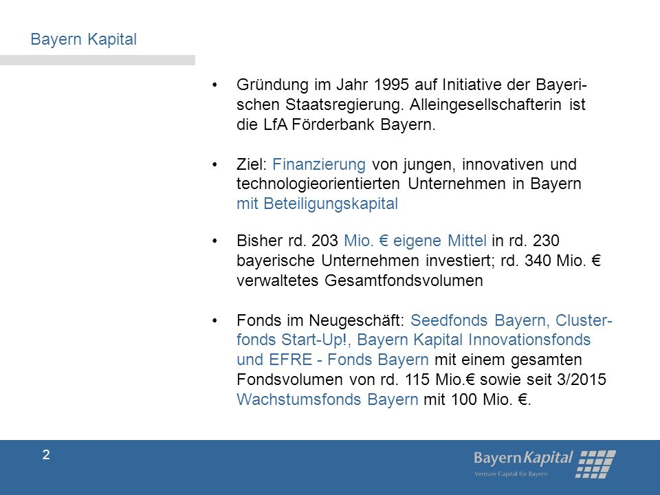Gründung im Jahr 1995 auf Initiative der Bayeri- schen Staatsregierung.