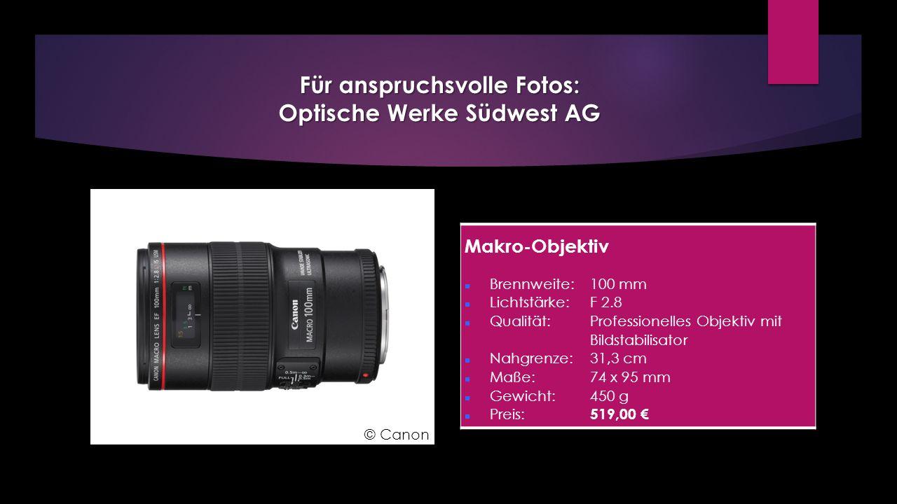 Makro-Objektiv Brennweite: 100 mm Lichtstärke: F 2.8 Qualität: Professionelles Objektiv mit Bildstabilisator Nahgrenze: 31,3 cm Maße: 74 x 95 mm Gewic