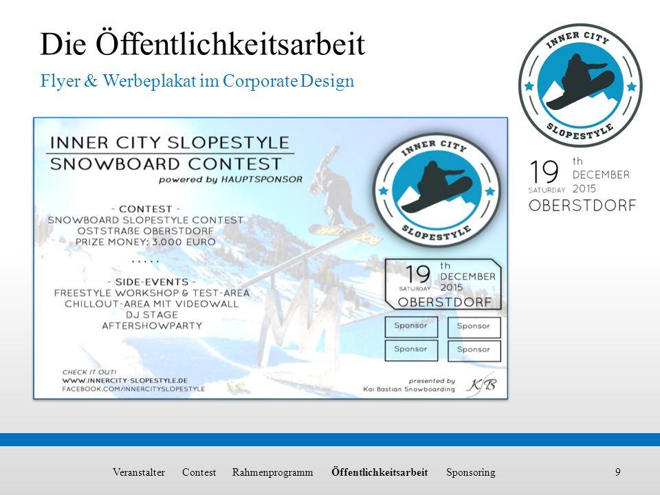 9 Die Öffentlichkeitsarbeit Flyer & Werbeplakat im Corporate Design Veranstalter Contest Rahmenprogramm Öffentlichkeitsarbeit Sponsoring