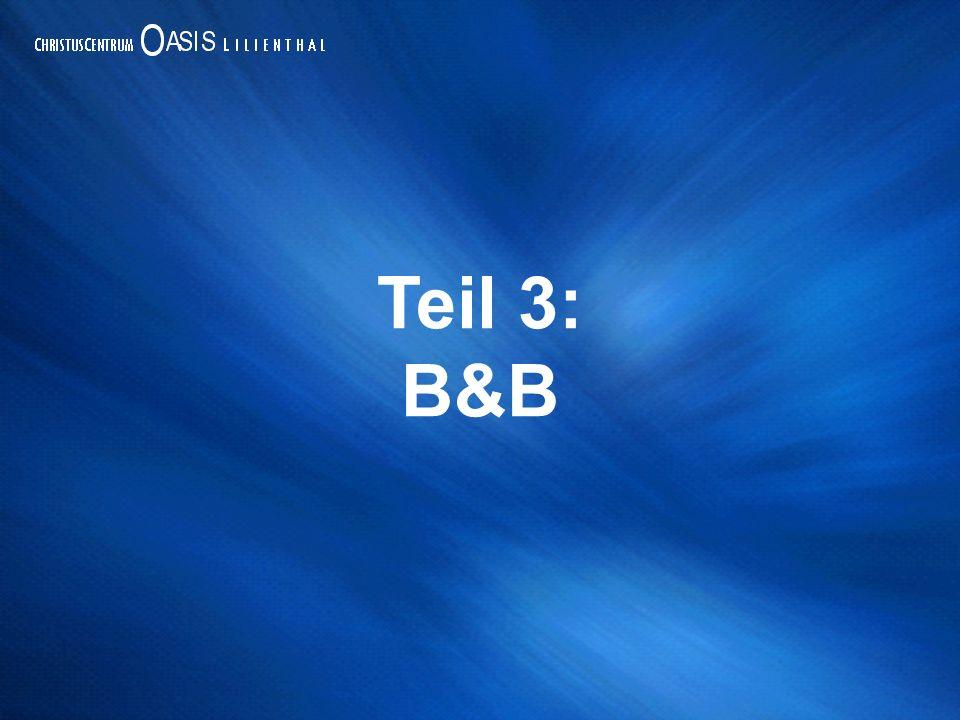 Teil 3: B&B: Bekommen und behalten!