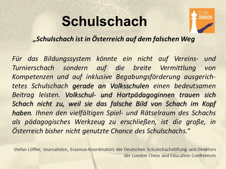 """Schulschach """"Schulschach ist in Österreich auf dem falschen Weg gerade an Volksschulen Volkschul- und Hortpädagoginnen trauen sich Schach nicht zu, we"""