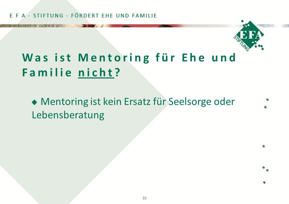 10 Was ist Mentoring für Ehe und Familie nicht.