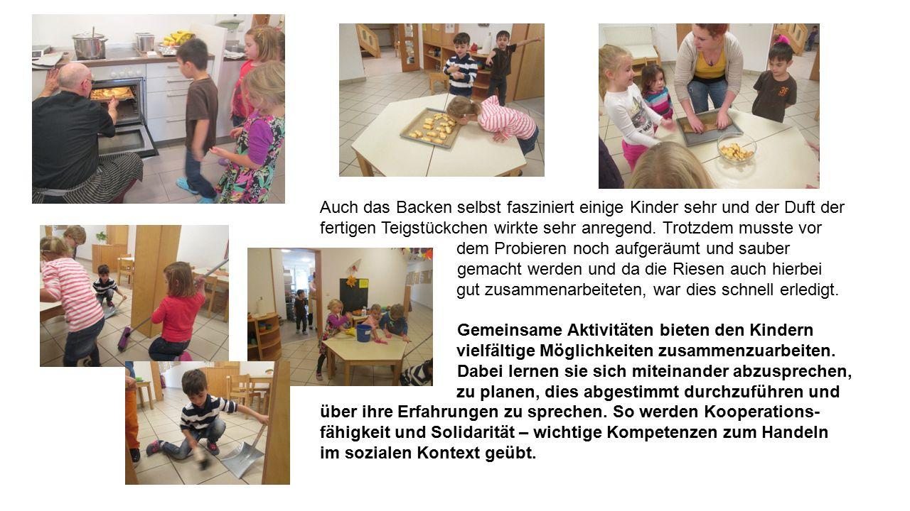 Auch das Backen selbst fasziniert einige Kinder sehr und der Duft der fertigen Teigstückchen wirkte sehr anregend.