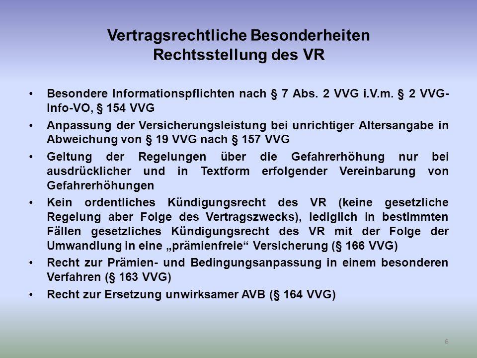 Vertragsrechtliche Besonderheiten Rechtsstellung des VR Besondere Informationspflichten nach § 7 Abs.