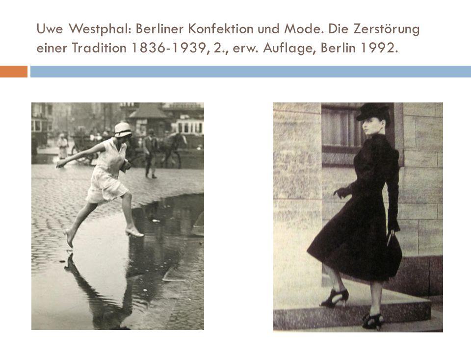 Uwe Westphal: Berliner Konfektion und Mode. Die Zerstörung einer Tradition 1836-1939, 2., erw. Auflage, Berlin 1992.