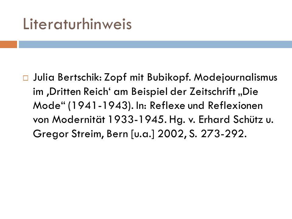 """Literaturhinweis  Julia Bertschik: Zopf mit Bubikopf. Modejournalismus im 'Dritten Reich' am Beispiel der Zeitschrift """"Die Mode"""" (1941-1943). In: Ref"""