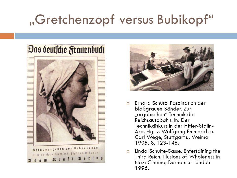 """""""Gretchenzopf versus Bubikopf""""  Erhard Schütz: Faszination der blaßgrauen Bänder. Zur """"organischen"""" Technik der Reichsautobahn. In: Der Technikdiskur"""