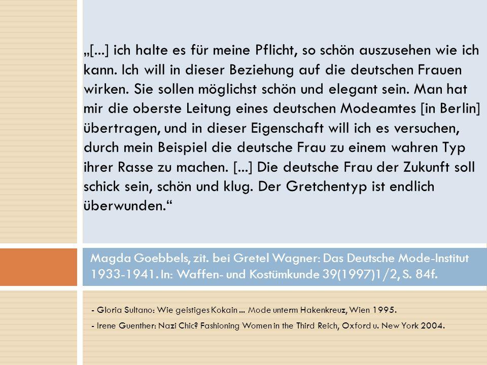 - Gloria Sultano: Wie geistiges Kokain... Mode unterm Hakenkreuz, Wien 1995. - Irene Guenther: Nazi Chic? Fashioning Women in the Third Reich, Oxford