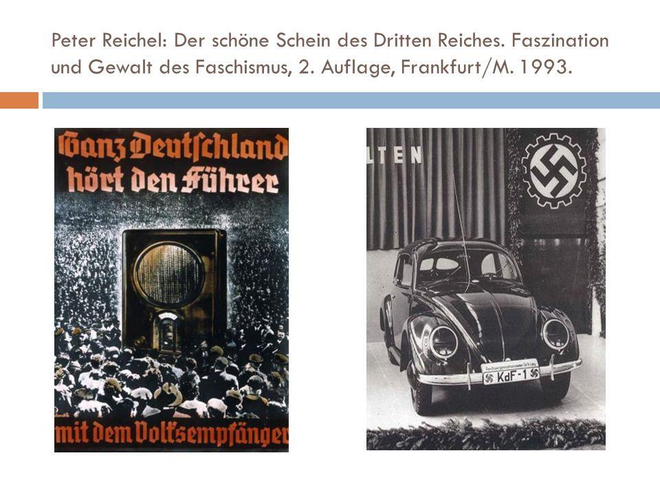 Peter Reichel: Der schöne Schein des Dritten Reiches. Faszination und Gewalt des Faschismus, 2. Auflage, Frankfurt/M. 1993.