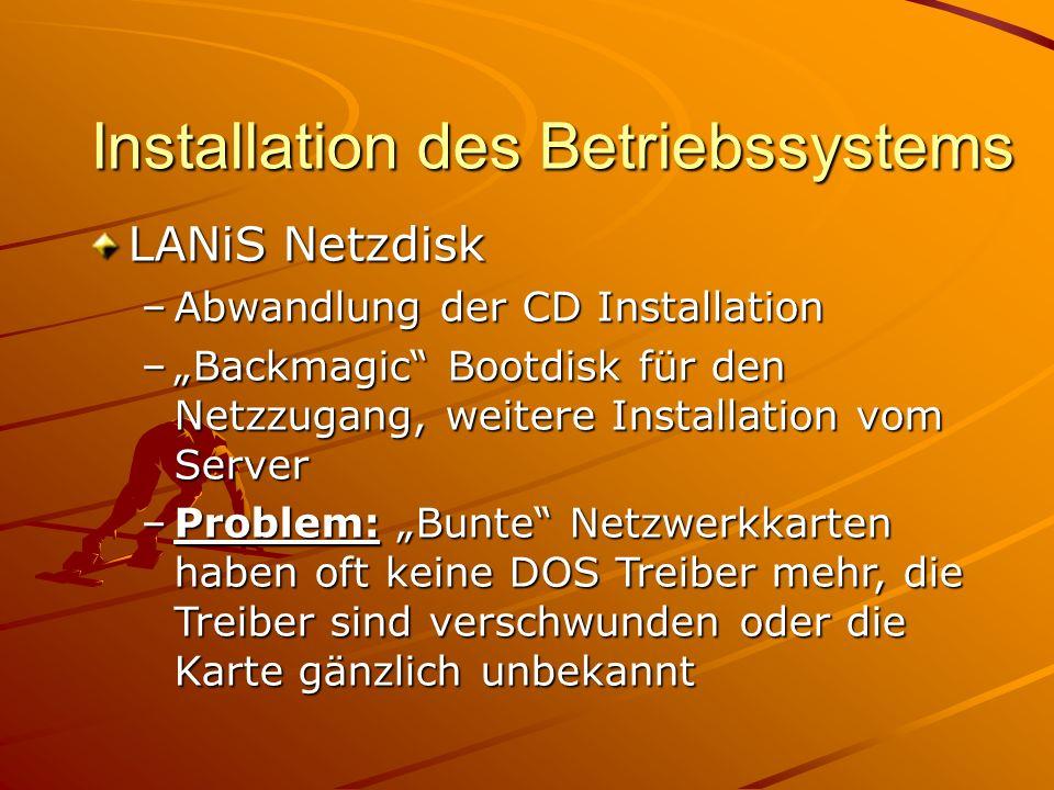 """Installation des Betriebssystems LANiS Netzdisk –Abwandlung der CD Installation –""""Backmagic Bootdisk für den Netzzugang, weitere Installation vom Server –Problem: """"Bunte Netzwerkkarten haben oft keine DOS Treiber mehr, die Treiber sind verschwunden oder die Karte gänzlich unbekannt"""