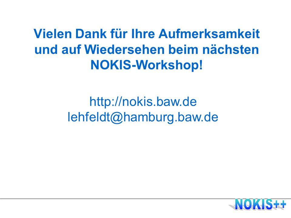 Vielen Dank für Ihre Aufmerksamkeit und auf Wiedersehen beim nächsten NOKIS-Workshop.