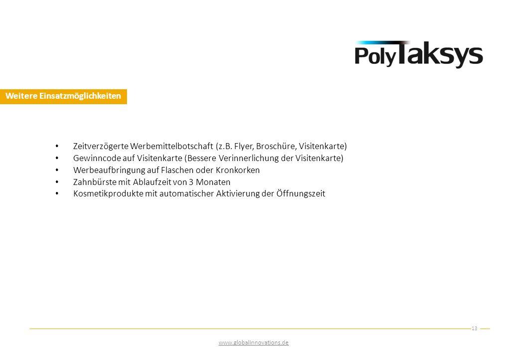 Weitere Einsatzmöglichkeiten 13 www.globalinnovations.de Zeitverzögerte Werbemittelbotschaft (z.B. Flyer, Broschüre, Visitenkarte) Gewinncode auf Visi