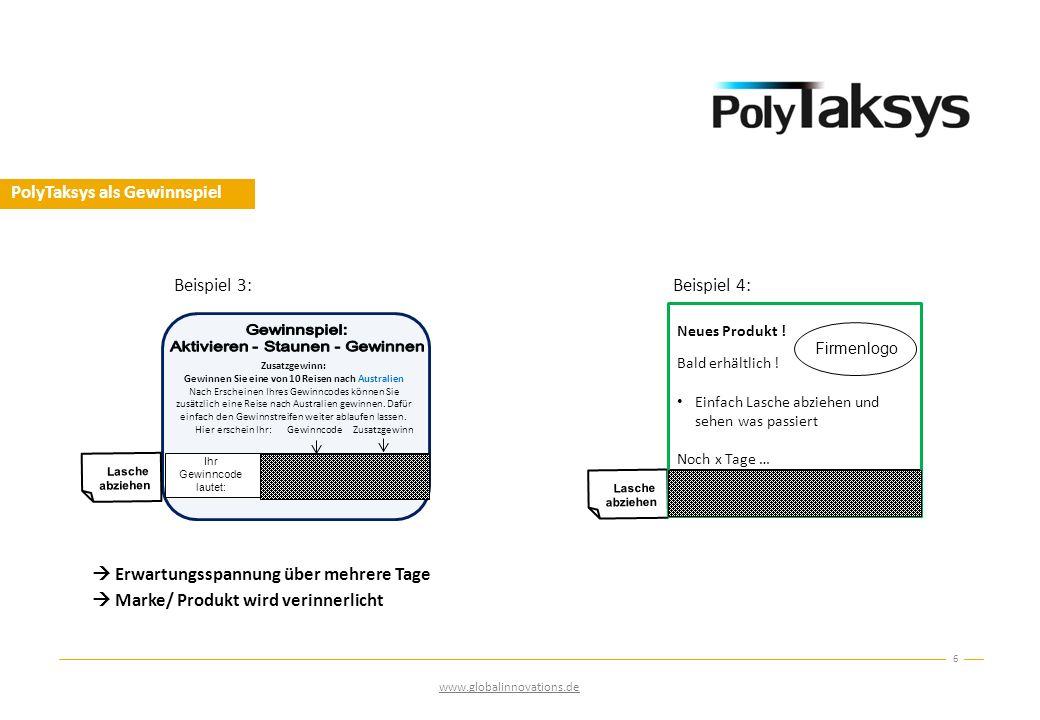PolyTaksys als Gewinnspiel  Erwartungsspannung über mehrere Tage  Marke/ Produkt wird verinnerlicht 6 www.globalinnovations.de RlM5h Zusatzgewinn: G