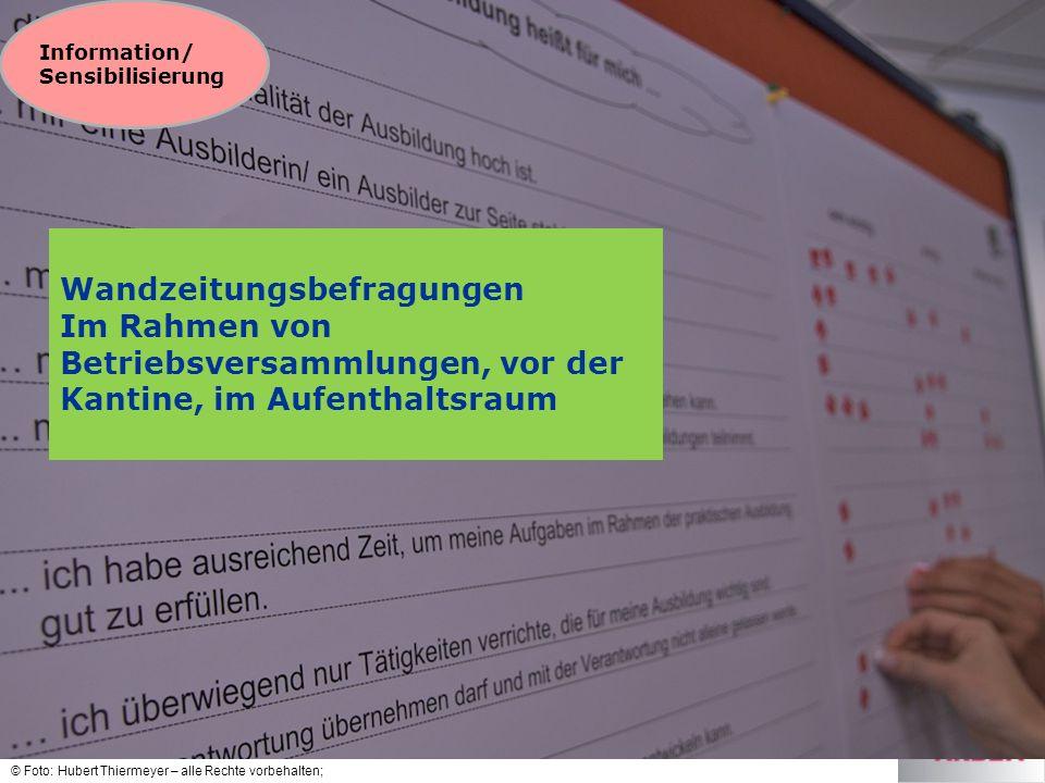 © Foto: Hubert Thiermeyer – alle Rechte vorbehalten; Information/ Sensibilisierung Wandzeitungsbefragungen Im Rahmen von Betriebsversammlungen, vor der Kantine, im Aufenthaltsraum