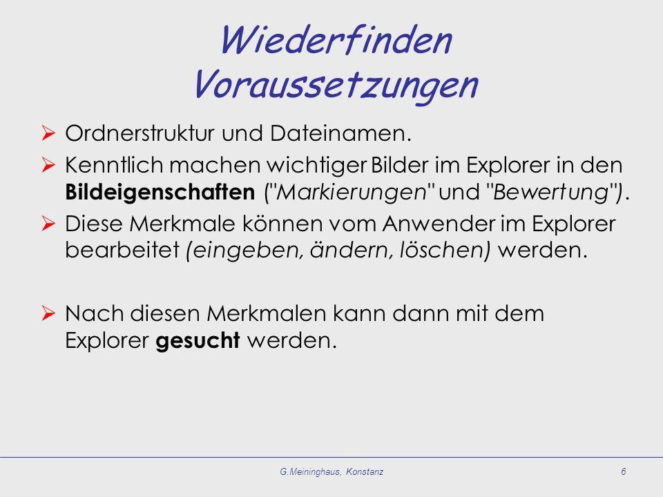 Wiederfinden Voraussetzungen  Ordnerstruktur und Dateinamen.  Kenntlich machen wichtiger Bilder im Explorer in den Bildeigenschaften (
