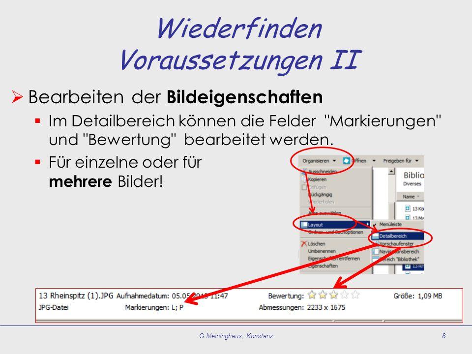 Wiederfinden Voraussetzungen II  Bearbeiten der Bildeigenschaften  Im Detailbereich können die Felder