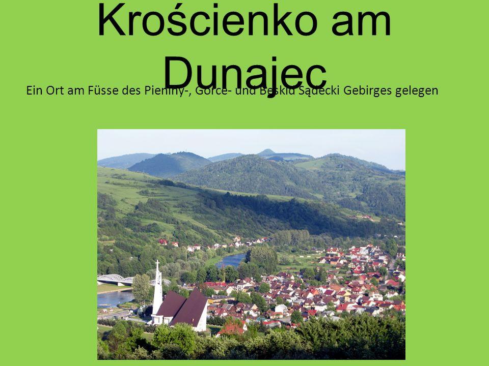 Krościenko am Dunajec Ein Ort am Füsse des Pieniny-, Gorce- und Beskid Sądecki Gebirges gelegen