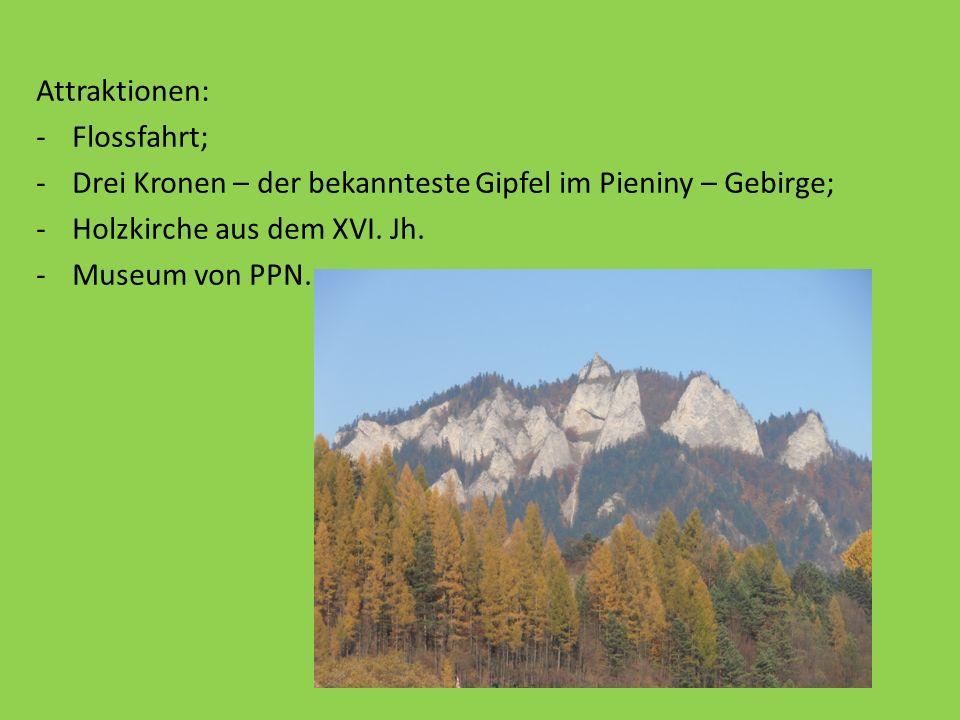 Attraktionen: -Flossfahrt; -Drei Kronen – der bekannteste Gipfel im Pieniny – Gebirge; -Holzkirche aus dem XVI.