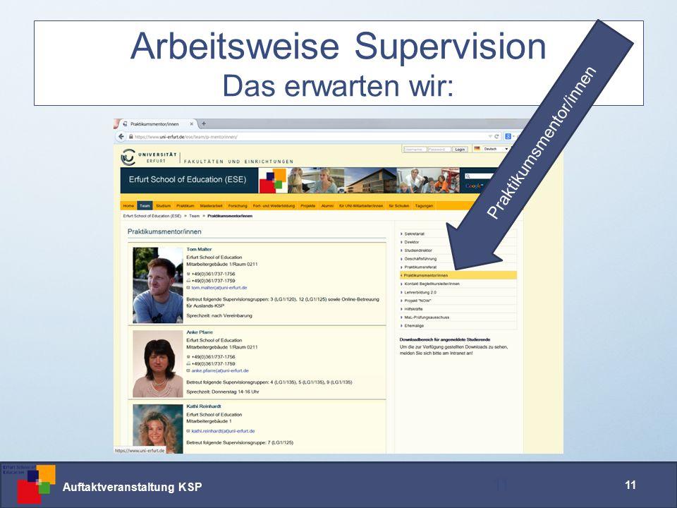 Auftaktveranstaltung KSP 11 Arbeitsweise Supervision Das erwarten wir: 11 Praktikumsmentor/innen
