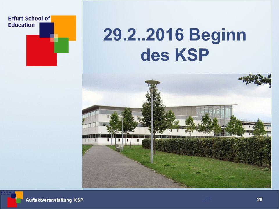 Auftaktveranstaltung KSP 26 29.2..2016 Beginn des KSP
