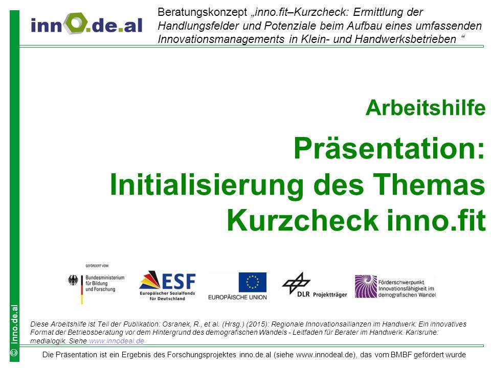 2 Die Präsentation ist ein Ergebnis des Forschungsprojektes inno.de.al (siehe www.innodeal.de), das vom BMBF gefördert wurde © inno.de.al Ausgangslage Die Herausforderungen des demografischen Wandels sind Handwerks-Unternehmern weitreichend bekannt.