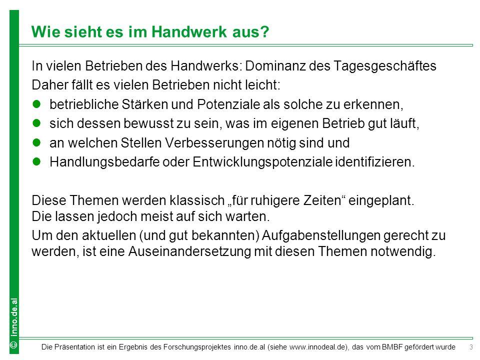 4 Die Präsentation ist ein Ergebnis des Forschungsprojektes inno.de.al (siehe www.innodeal.de), das vom BMBF gefördert wurde © inno.de.al Warum ein Betriebscheck.
