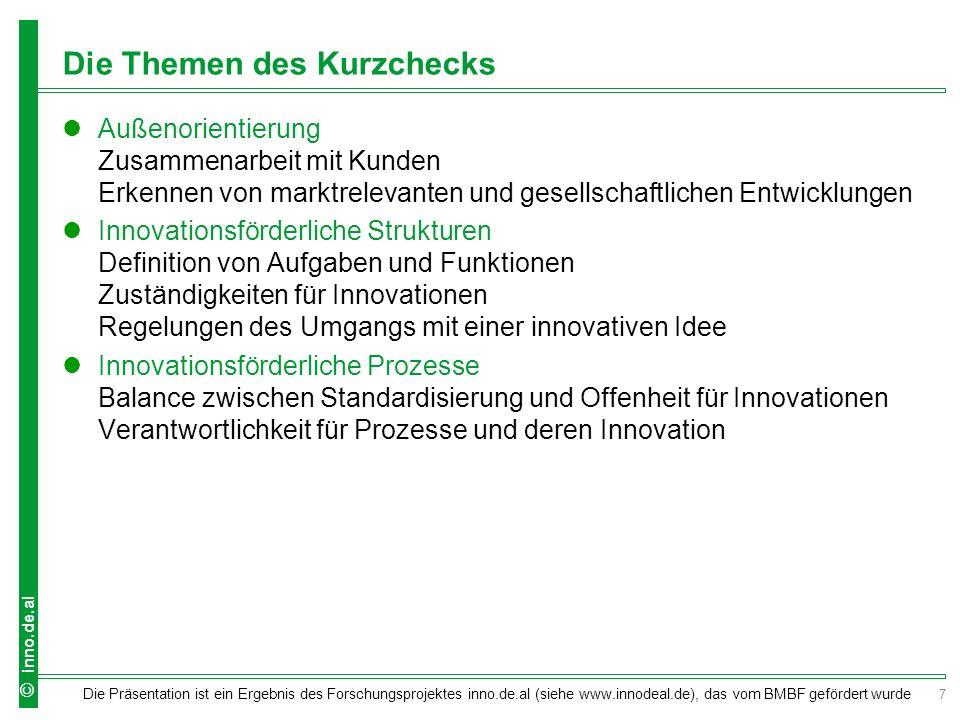 7 Die Präsentation ist ein Ergebnis des Forschungsprojektes inno.de.al (siehe www.innodeal.de), das vom BMBF gefördert wurde © inno.de.al Die Themen d