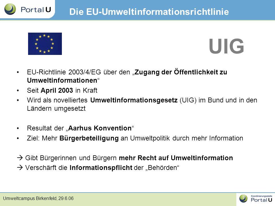 """Umweltcampus Birkenfeld, 29.6.06 Die EU-Umweltinformationsrichtlinie EU-Richtlinie 2003/4/EG über den """"Zugang der Öffentlichkeit zu Umweltinformatione"""