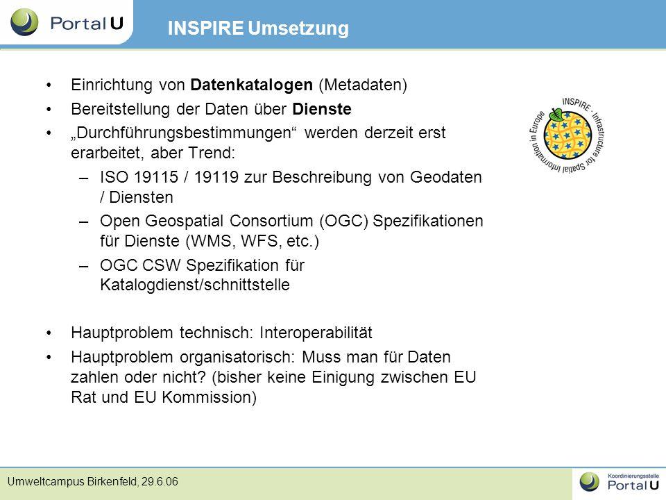 """Umweltcampus Birkenfeld, 29.6.06 INSPIRE Umsetzung Einrichtung von Datenkatalogen (Metadaten) Bereitstellung der Daten über Dienste """"Durchführungsbest"""