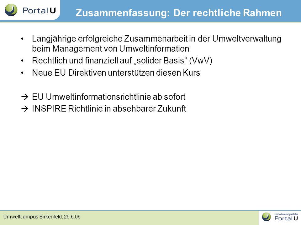 Umweltcampus Birkenfeld, 29.6.06 Zusammenfassung: Der rechtliche Rahmen Langjährige erfolgreiche Zusammenarbeit in der Umweltverwaltung beim Managemen