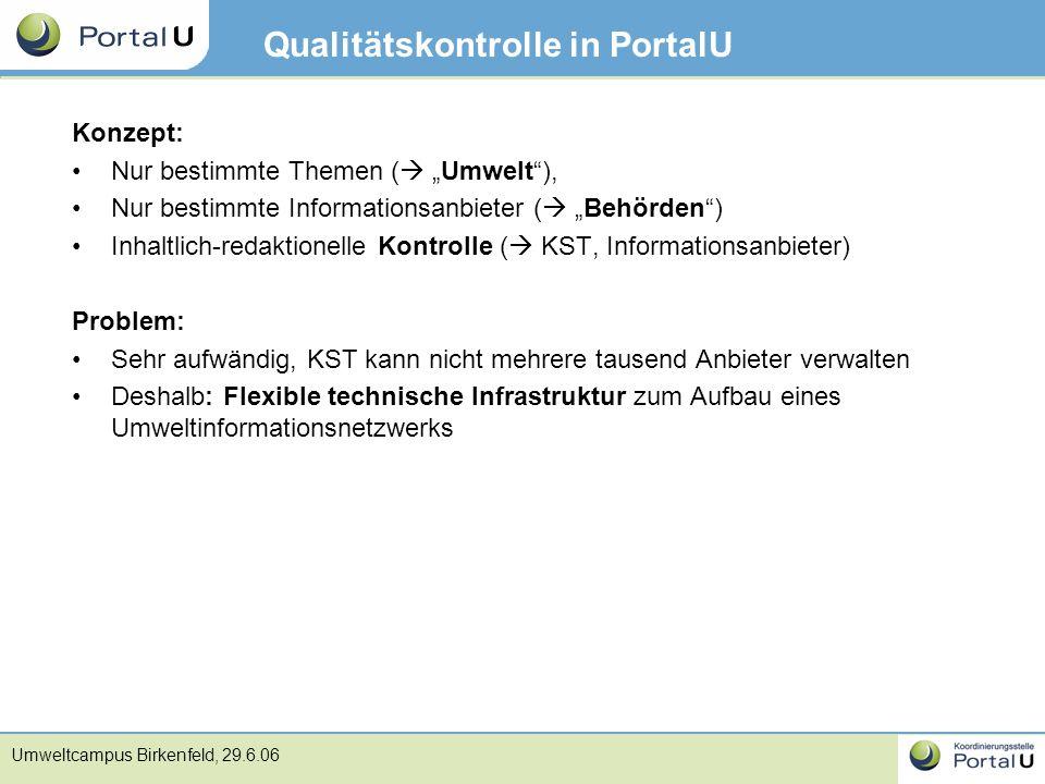 """Umweltcampus Birkenfeld, 29.6.06 Qualitätskontrolle in PortalU Konzept: Nur bestimmte Themen (  """"Umwelt""""), Nur bestimmte Informationsanbieter (  """"Be"""