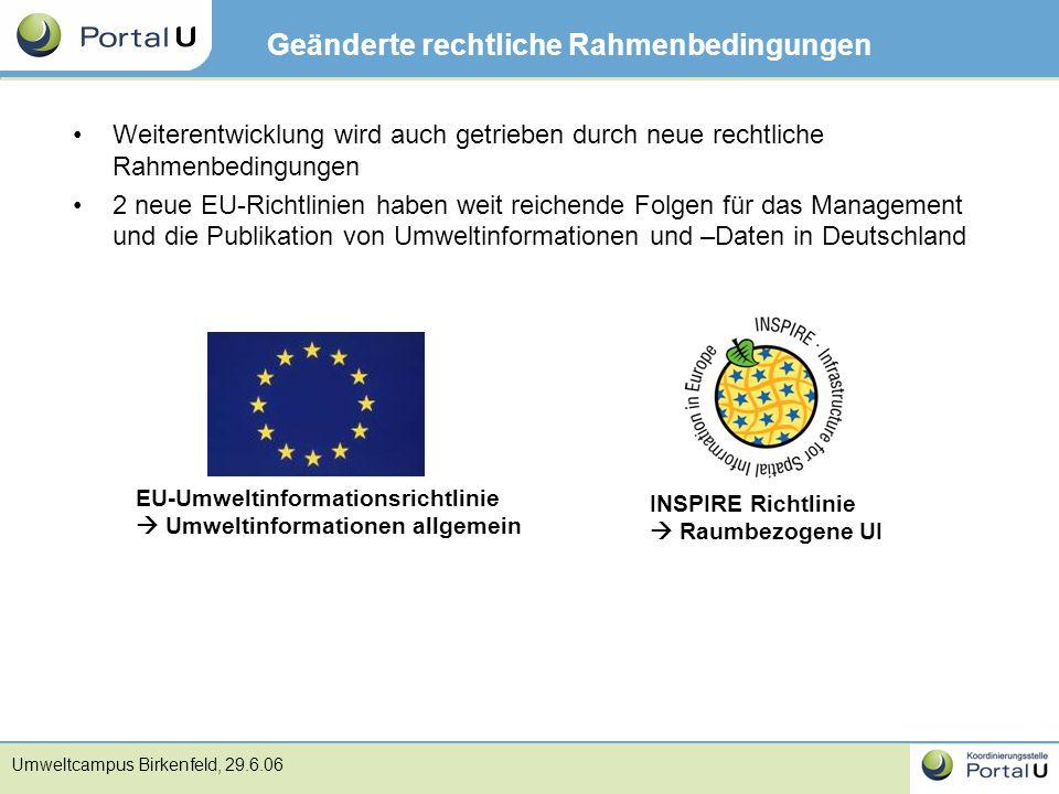Umweltcampus Birkenfeld, 29.6.06 Geänderte rechtliche Rahmenbedingungen Weiterentwicklung wird auch getrieben durch neue rechtliche Rahmenbedingungen
