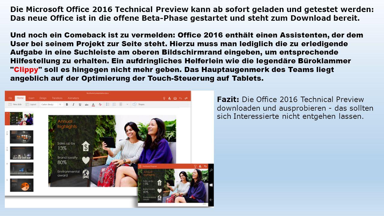 Die Microsoft Office 2016 Technical Preview kann ab sofort geladen und getestet werden: Das neue Office ist in die offene Beta-Phase gestartet und ste