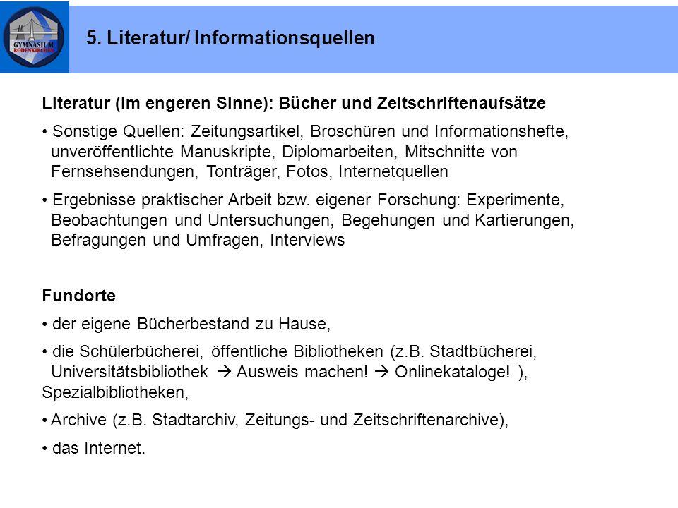 Literatur (im engeren Sinne): Bücher und Zeitschriftenaufsätze Sonstige Quellen: Zeitungsartikel, Broschüren und Informationshefte, unveröffentlichte