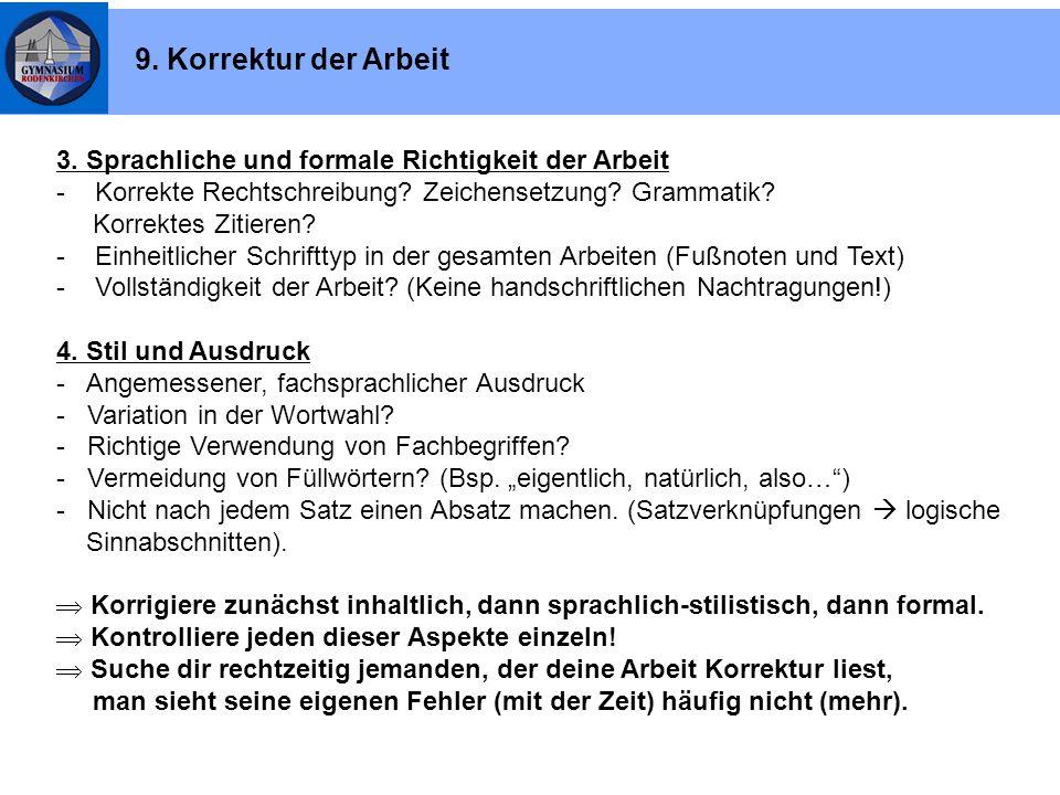 3. Sprachliche und formale Richtigkeit der Arbeit - Korrekte Rechtschreibung? Zeichensetzung? Grammatik? Korrektes Zitieren? - Einheitlicher Schriftty
