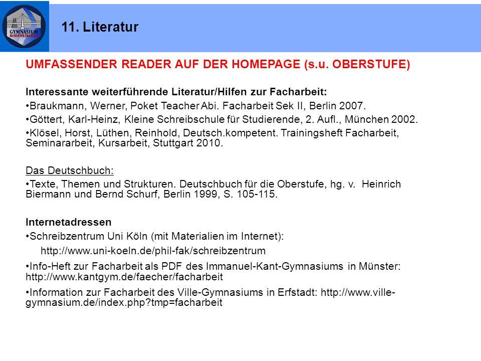 UMFASSENDER READER AUF DER HOMEPAGE (s.u. OBERSTUFE) Interessante weiterführende Literatur/Hilfen zur Facharbeit: Braukmann, Werner, Poket Teacher Abi