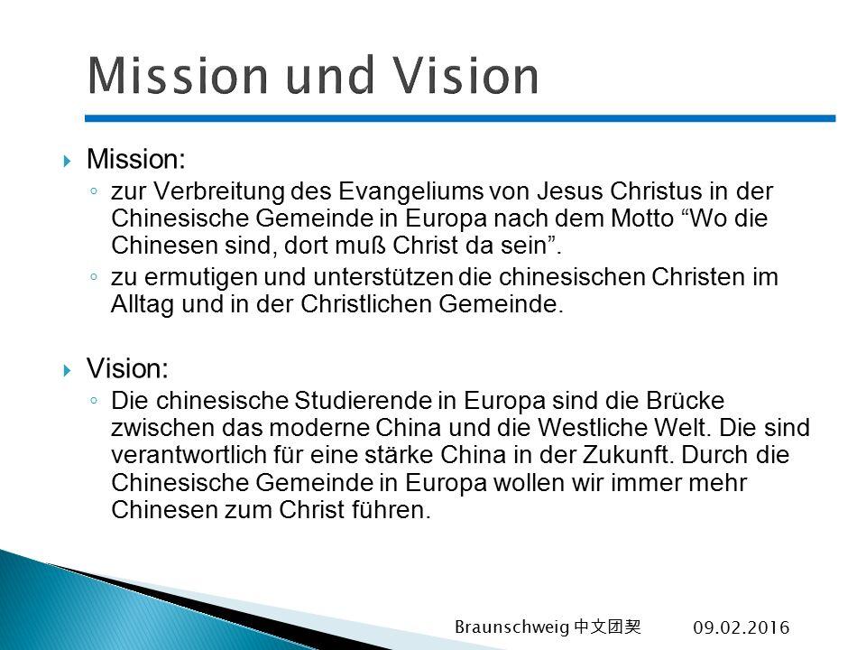 """ Mission: ◦ zur Verbreitung des Evangeliums von Jesus Christus in der Chinesische Gemeinde in Europa nach dem Motto """"Wo die Chinesen sind, dort muß C"""
