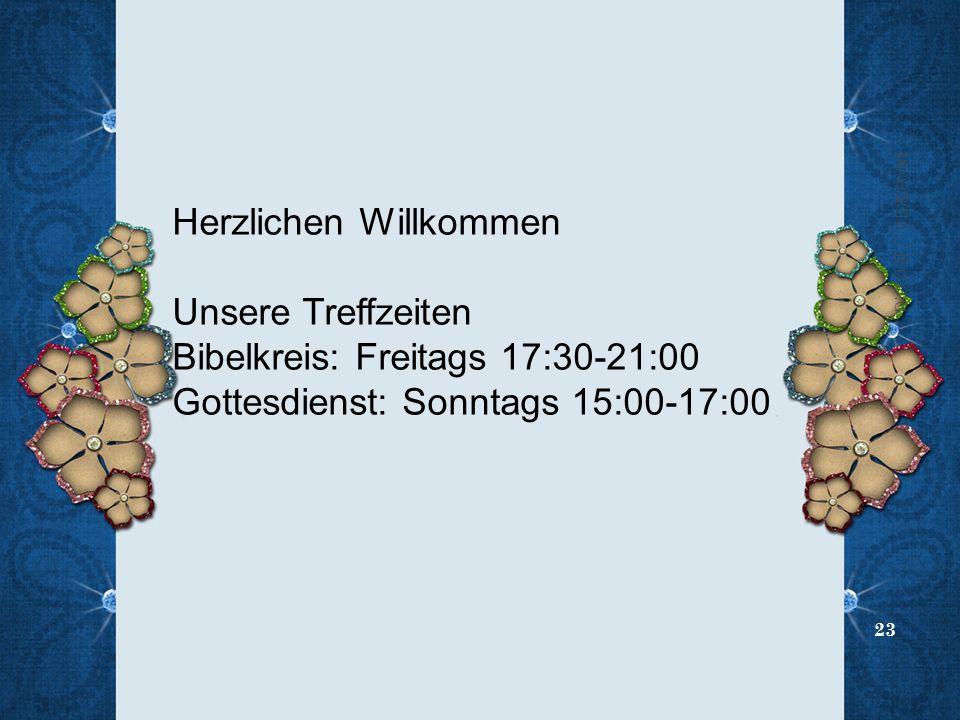 Herzlichen Willkommen Unsere Treffzeiten Bibelkreis: Freitags 17:30-21:00 Gottesdienst: Sonntags 15:00-17:00 18.09.2013 B.C.C.G 23