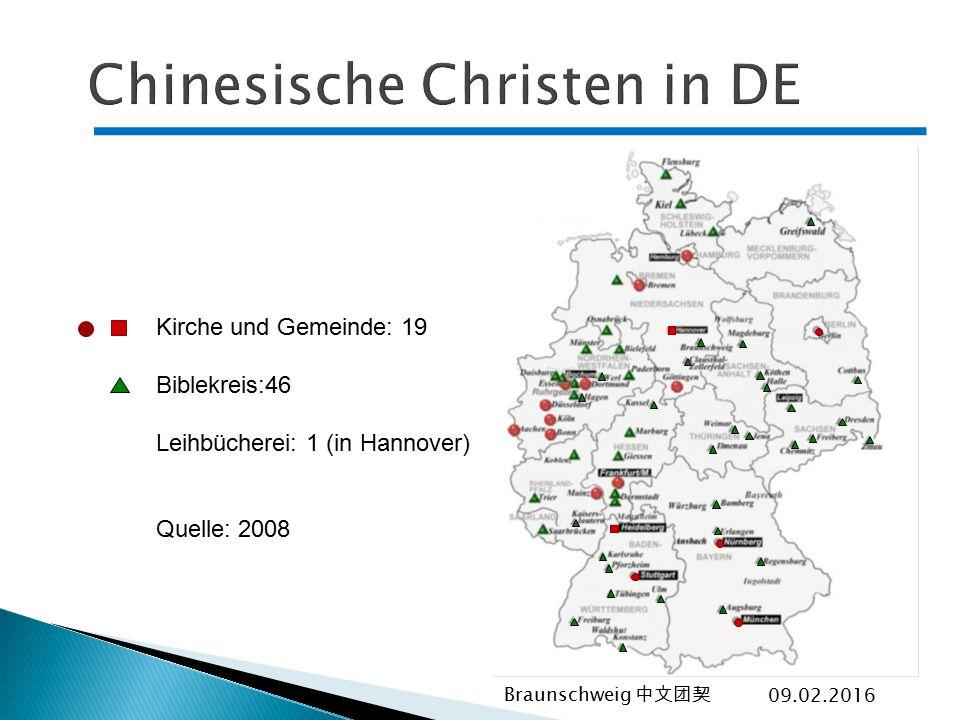 Kirche und Gemeinde: 19 Biblekreis:46 Leihbücherei: 1 (in Hannover) Quelle: 2008 09.02.2016 Braunschweig 中文团契