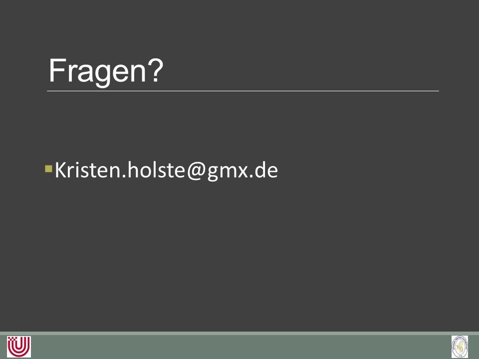 Fragen?  Kristen.holste@gmx.de