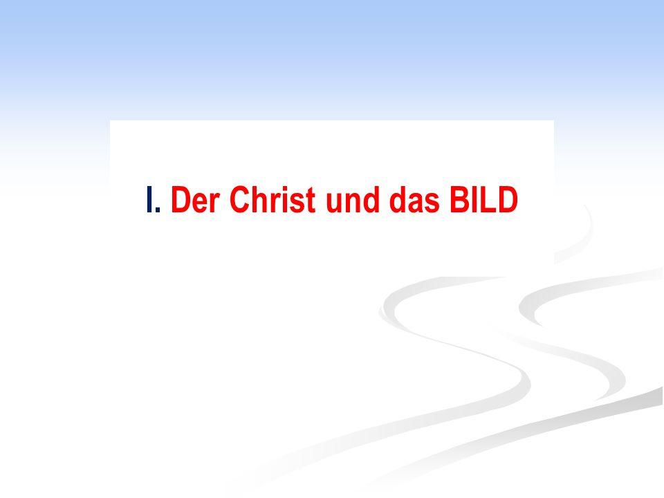 I. Der Christ und das BILD