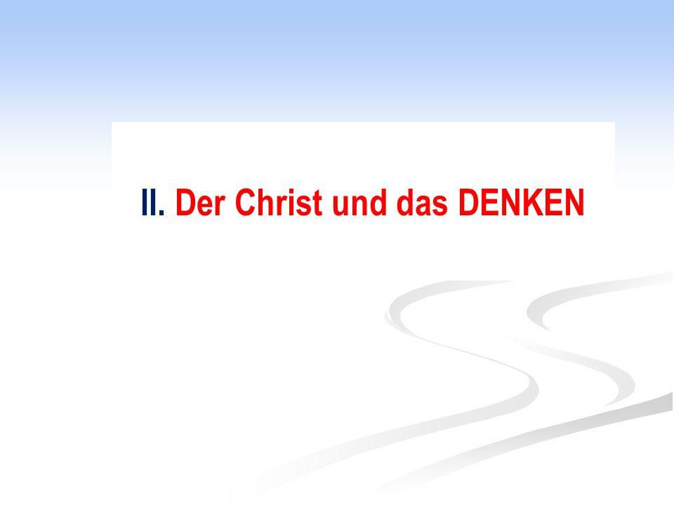 II. Der Christ und das DENKEN