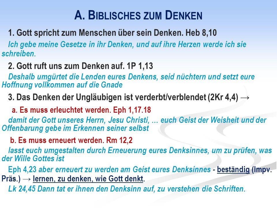 A. B IBLISCHES ZUM D ENKEN 1. Gott spricht zum Menschen über sein Denken.