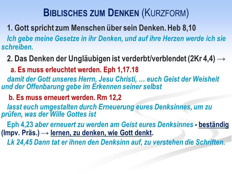 B IBLISCHES ZUM D ENKEN (K URZFORM ) 1. Gott spricht zum Menschen über sein Denken.