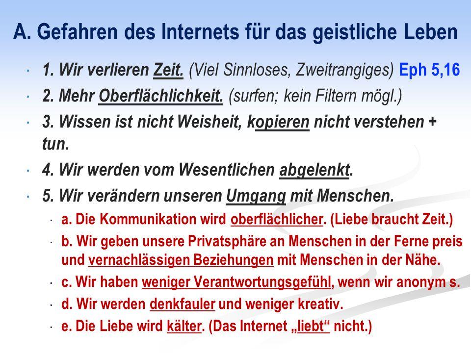 A. Gefahren des Internets für das geistliche Leben  1.