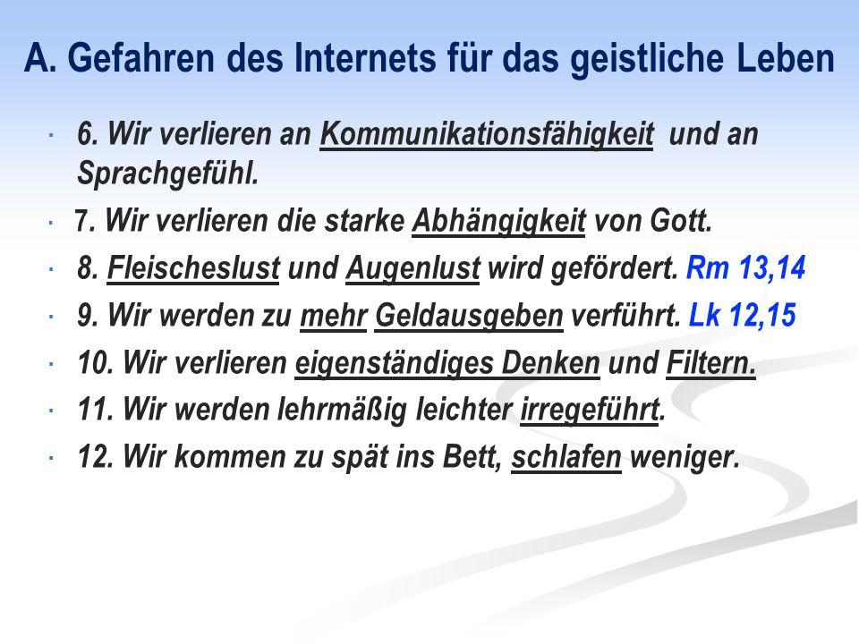 A. Gefahren des Internets für das geistliche Leben  6.