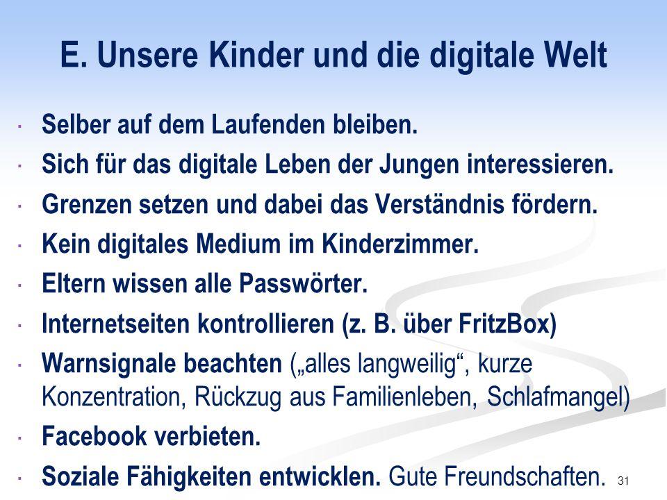 E. Unsere Kinder und die digitale Welt  Selber auf dem Laufenden bleiben.