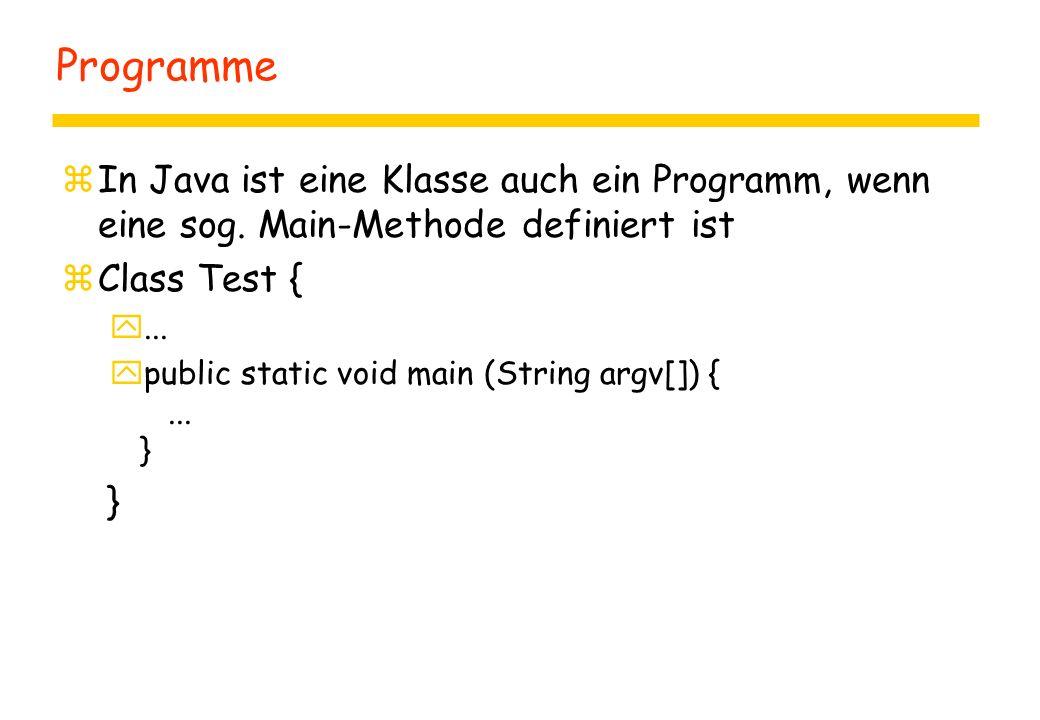 Programme zIn Java ist eine Klasse auch ein Programm, wenn eine sog.